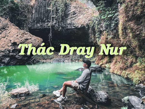 Thác Dray Nur - Bản tình ca núi rừng tây nguyên