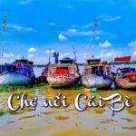 Chợ nổi Cái Bè với nhiều phong tục đặc sắc của người Tiền Giang